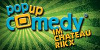 Pop up Comedy IM CHATEAU RIKX