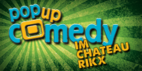 Pop up Comedy IM CHATEAU RIKX