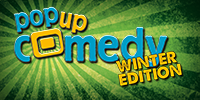 Pop up Comedy WINTER EDITION