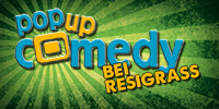 Pop up Comedy BEI RESIGRASS