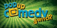 Pop up Comedy SWITCH