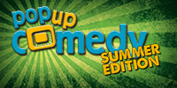 Pop up Comedy SUMMER EDITION