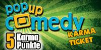 Pop up Comedy KARMA TICKET